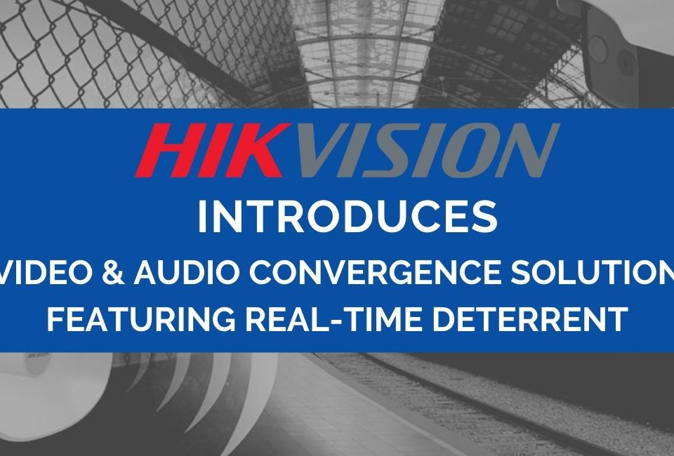 hikvision-introduces-video-audio-convergence-solution-featuring-real-time-deterrent